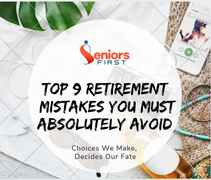 Top 9 Retirement Mistakes You must Avoid